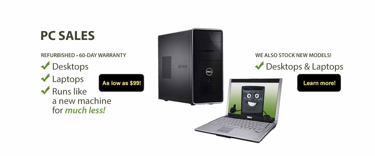 Refurbished PCs. Why buy a new computer? As low as $99!