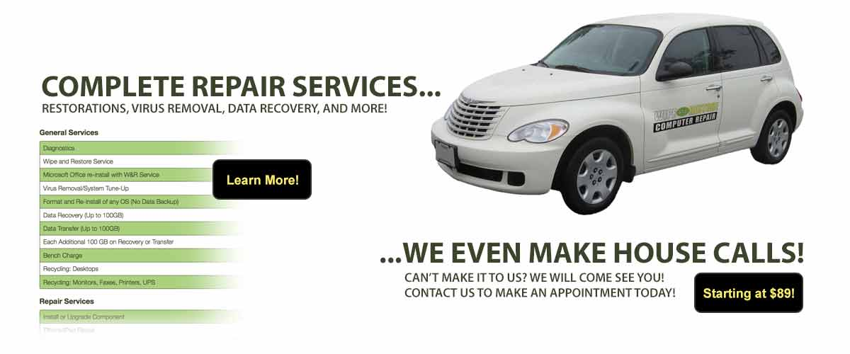 Complete repair services...we even make house calls!